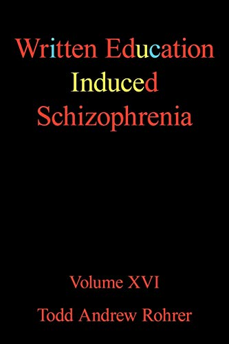 9781450229210: Written Education Induced Schizophrenia: Volume XVI
