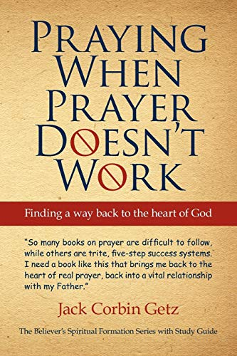 9781450229289: Praying When Prayer Doesn't Work: Finding A Way Back To The Heart Of God
