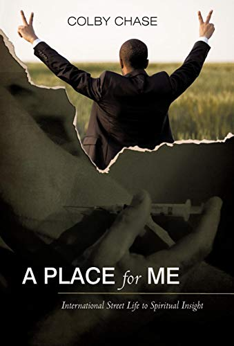 A Place for Me: International Street Life to Spiritual Insight: Chase Colby Chase