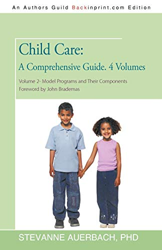 Child Care: A Comprehensive Guide. 4 Volumes: Volume 2--Model Programs and Their Components: ...