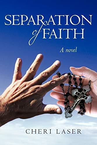 Separation of Faith: A Novel: Cheri Laser