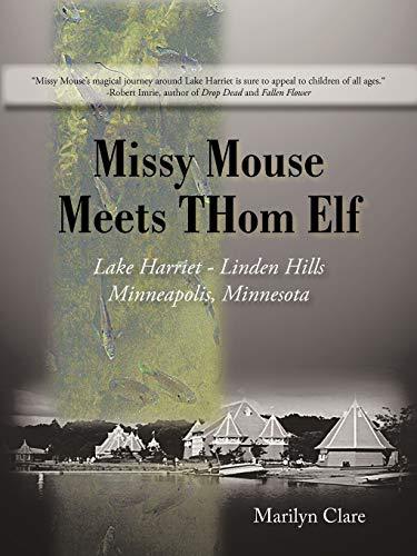 Missy Mouse Meets Thom Elf: Lake Harriet - Linden Hills, Minneapolis, Minnesota (Paperback) - Marilyn Clare