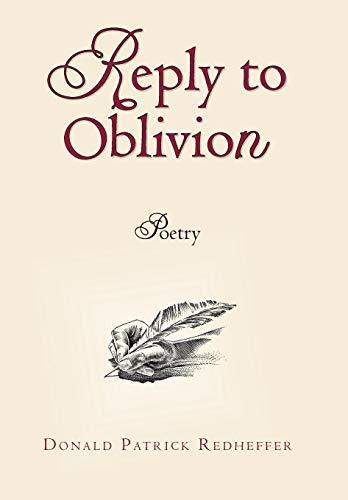 Reply to Oblivion: Poetry: Donald Patrick Redheffer