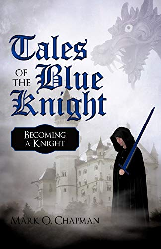 9781450234580: Tales of the Blue Knight: Becoming a Knight