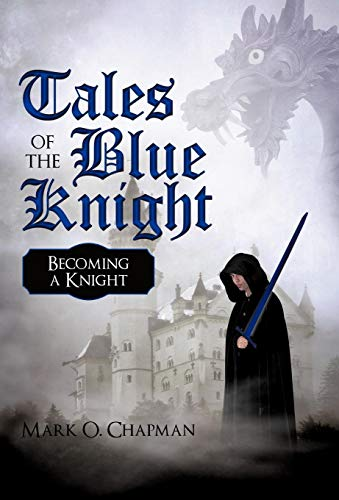 9781450234597: Tales of the Blue Knight: Becoming a Knight