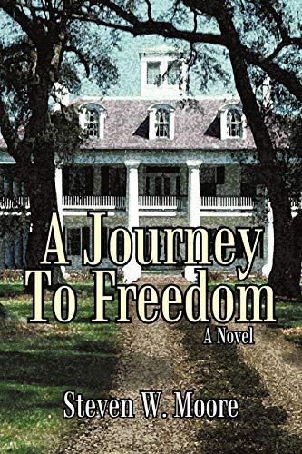 9781450234887: A Journey To Freedom: A Novel