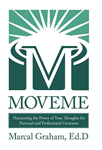 9781450235143: MOVEME: Harnessing the Power of Your Thoughts for Personal and Professional Greatness