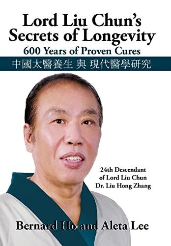 9781450235341: Lord Liu Chun's Secrets of Longevity: 600 Years of Proven Cures