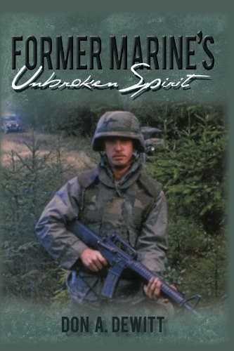 Former Marine's Unbroken Spirit - DeWitt, Don A.