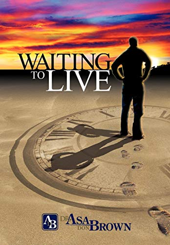 Waiting to Live: Dr. Asa Don Brown