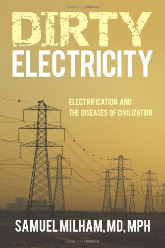 9781450238212: Dirty Electricity: Electrification and the Diseases of Civilization