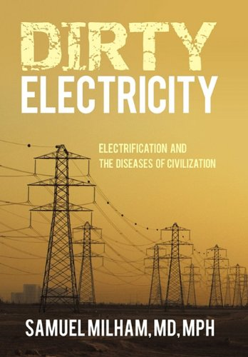 9781450238229: Dirty Electricity: Electrification and the Diseases of Civilization
