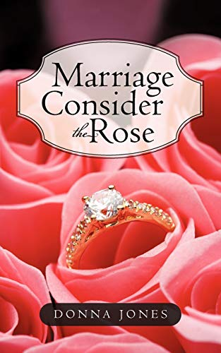 9781450238502: Marriage Consider the Rose