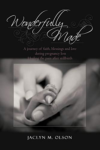 9781450238861: Wonderfully Made: A journey of faith, blessings and love during pregnancy loss - Healing the pain after stillbirth