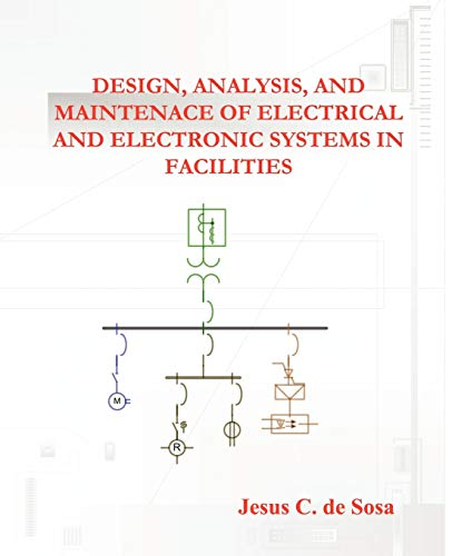 9781450240154: Design, Analysis, and Maintenance of Electrical and Electronic Systems in Facilities