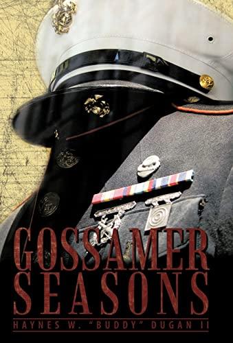Gossamer Seasons: Haynes W. Buddy Dugan II