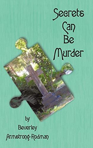 Secrets Can Be Murder: Beverley Armstrong-Rodman