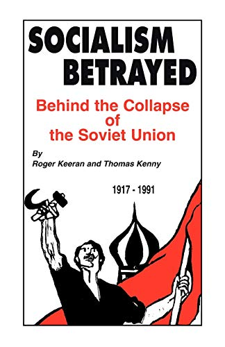 9781450241717: Socialism Betrayed: Behind the Collapse of the Soviet Union