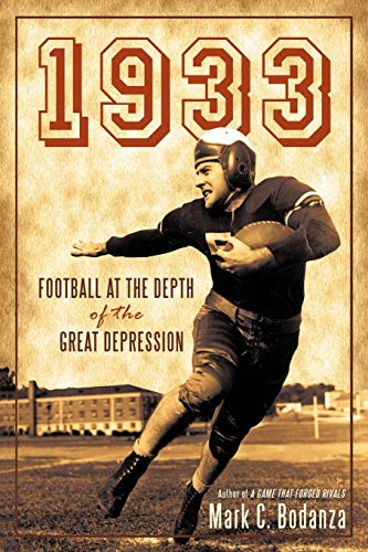 1933: Football at the Depth of the Great Depression: Mark C. Bodanza
