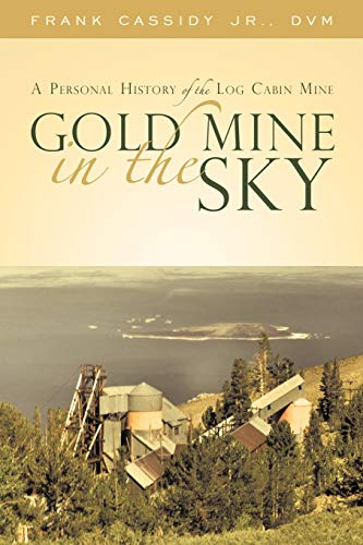 9781450246910: Gold Mine in the Sky: A Personal History of the Log Cabin Mine