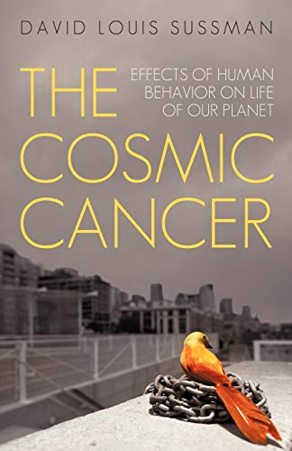 9781450247269: The Cosmic Cancer: Effects of Human Behavior on Life of Our Planet