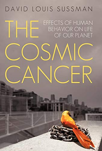 9781450247276: The Cosmic Cancer: Effects of Human Behavior on Life of Our Planet