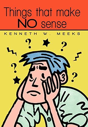 9781450248983: Things That Make No Sense