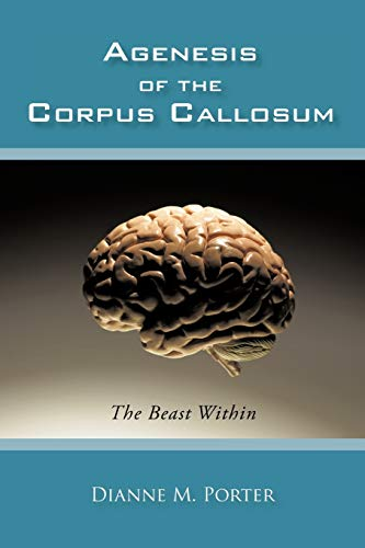 9781450249881: Agenesis of the Corpus Callosum: The Beast Within