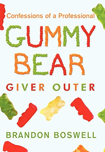 9781450250054: Confessions of a Professional Gummy Bear Giver Outer