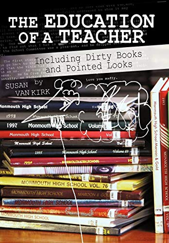 9781450250986: The Education of a Teacher: Including Dirty Books and Pointed Looks