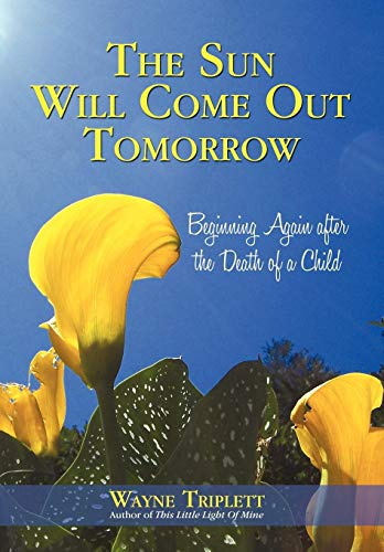 9781450251006: The Sun Will Come Out Tomorrow: Beginning Again After the Death of a Child