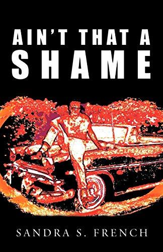 9781450251105: Ain't That a Shame