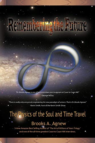 9781450252485: Remembering the Future: The Physics of the Soul and Time Travel