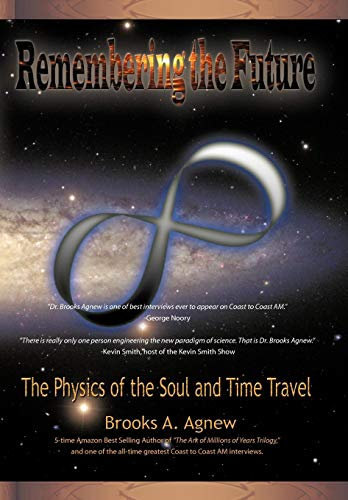 9781450252508: Remembering the Future: The Physics of the Soul and Time Travel
