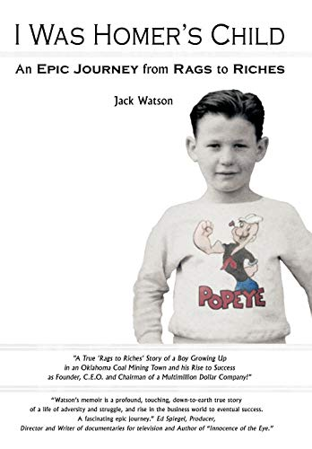 I Was Homer's Child: An Epic Journey from Rags to Riches: Jack Watson