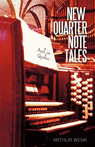 New Quarter Note Tales: Axel in Quebec: Arthur Wenk