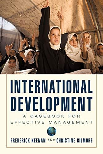 International Development: A Casebook for Effective Management: Frederick Keenan