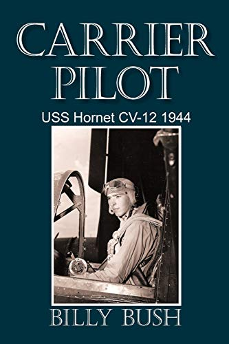 9781450255660: Carrier Pilot: USS Hornet CV-12 1944