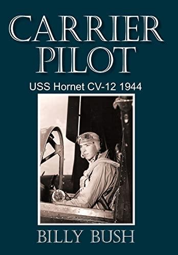9781450255677: Carrier Pilot: USS Hornet CV-12 1944