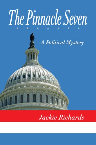 The Pinnacle Seven: A Political Mystery: Jackie Richards