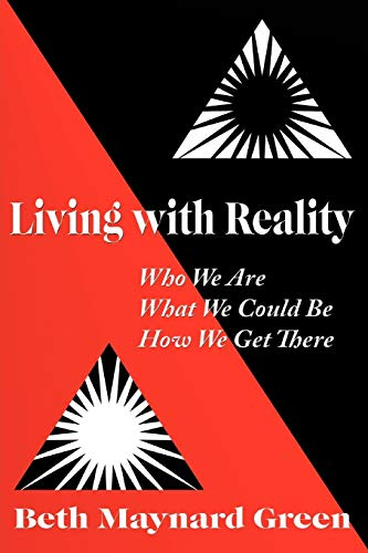 9781450256544: Living With Reality: Who We Are, What We Could Be, How We Get There
