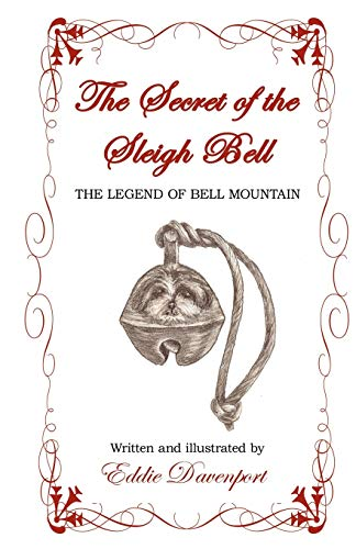 9781450257008: The Secret of the Sleigh Bell: The Legend of Bell Mountain