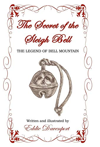 9781450257015: The Secret of the Sleigh Bell: The Legend of Bell Mountain