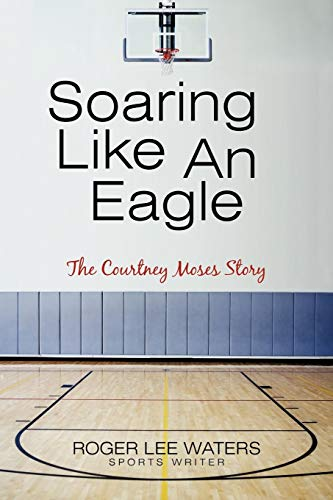 9781450257664: Soaring Like an Eagle the Courtney Moses Story