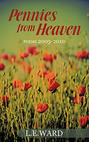 9781450258104: Pennies from Heaven: Poems 2003-2010