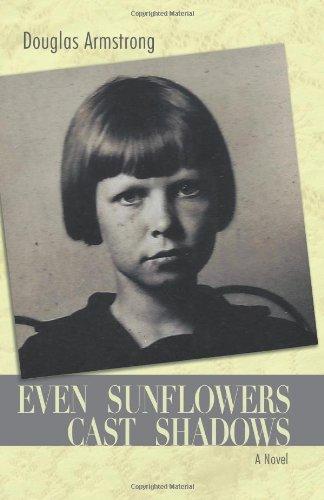 9781450258739: Even Sunflowers Cast Shadows