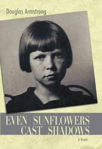 9781450258753: Even Sunflowers Cast Shadows