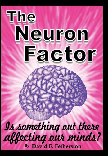 9781450258821: The Neuron Factor