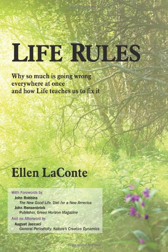 9781450259187: Life Rules: Why so much is going wrong everywhere at once and how Life teaches us to fix it