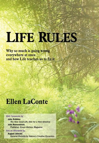 9781450259200: Life Rules: Why so much is going wrong everywhere at once and how Life teaches us to fix it